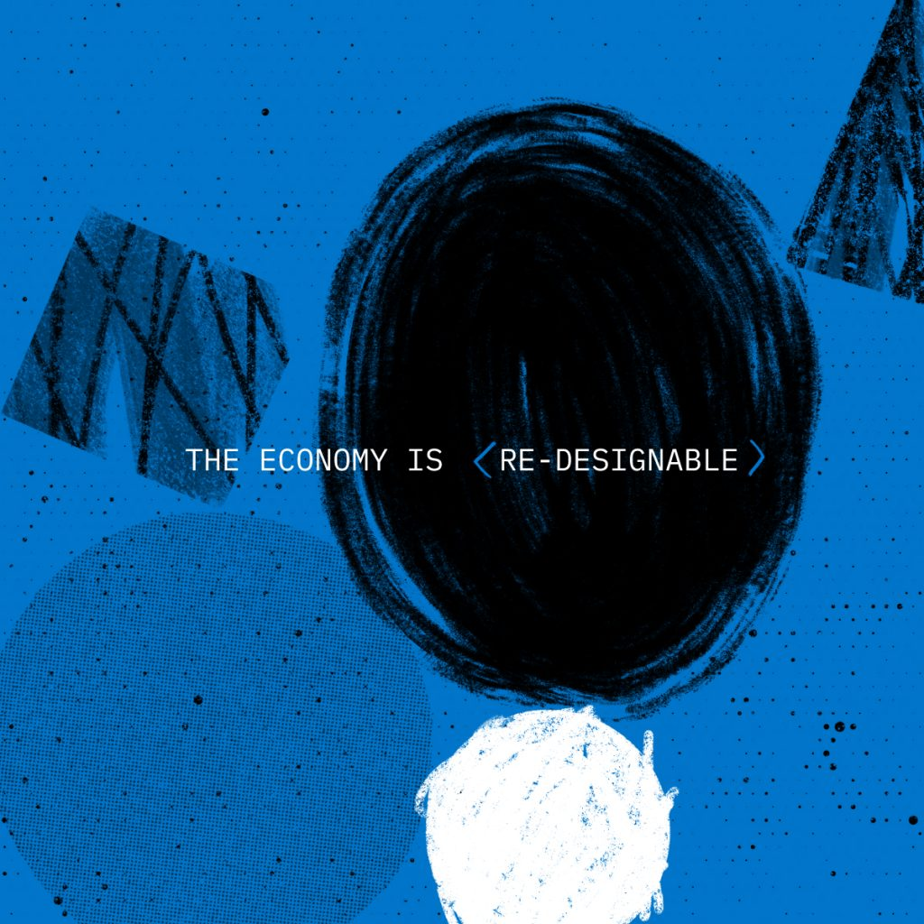 The economy is redesignable
