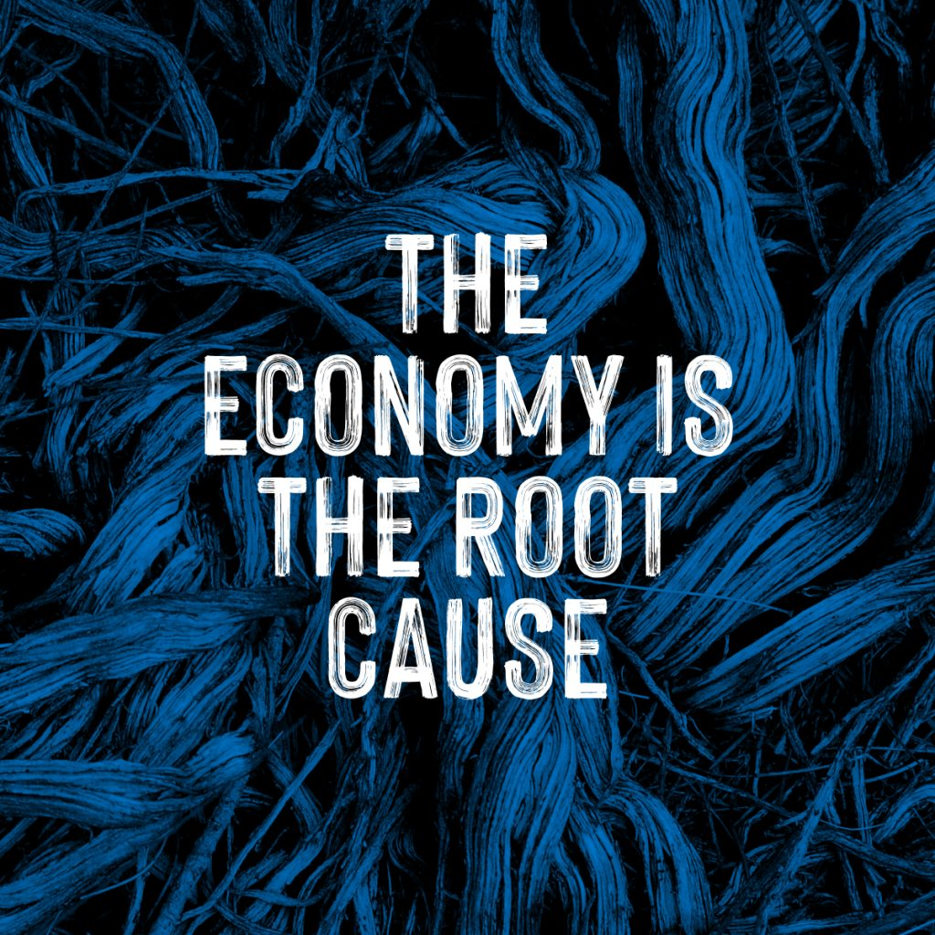 The economy is the root cause
